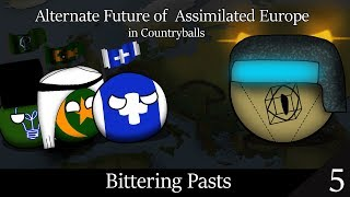 Alternate Future of Assimilated Europe in Countryballs | Episode 5 | Bittering Pasts