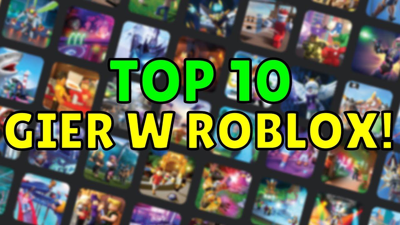 Download TOP 10 NAJLEPSZYCH GIER W ROBLOX!