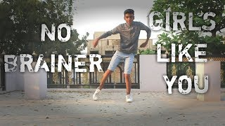 Girls like you X No brainer Performed by rohit gulve