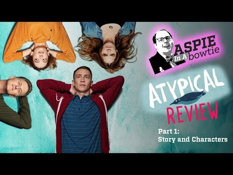 #ActuallyAutistic Review of the Netflix Series Atypical (Part 1)