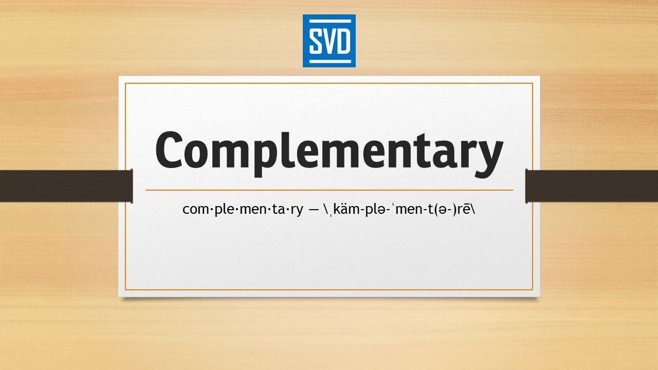 complementary 187 definition meaning pronunciation origin