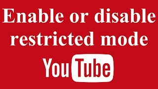 YouTube: Enable or Disable Restricted Mode