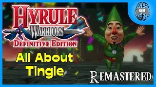 All About Tingle (Balloon Guide) Remastered | Hyrule Warriors: Definitive Edition (Switch)