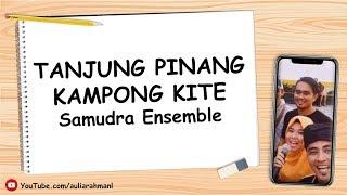 Tanjungpinang Kampong Kite - Samudra Art Production (Lirik)
