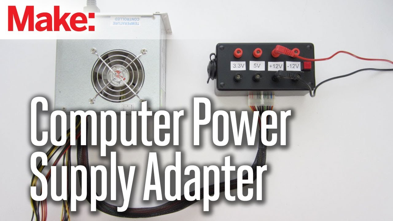 Turn a Computer Power Supply into Bench Power | Make: