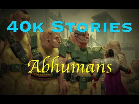 40k Stories Abhumans Youtube