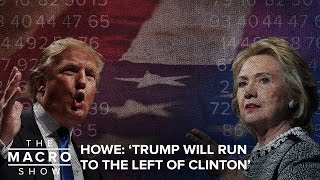 Gambar cover Howe: 'Trump Will Run To The Left Of Clinton'