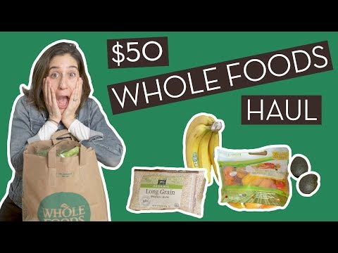 A Nutritionist's $50 Whole Foods Grocery Haul