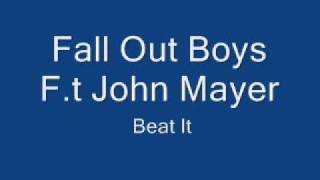 Fall Out Boys F.t John Mayer Beat It Sped Up