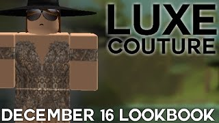 Luxe Couture Roblox - December 2016 Lookbook