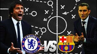 Chelsea vs Barcelona, Champions League, 2018 - Tactical Preview