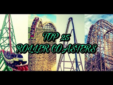 Top 25 Roller Coasters In The World Fall 2018