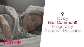 9 Crazy (But Common) Pregnancy Dreams—Decoded | Parents