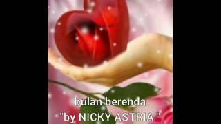 "Bulan Berenda "" NICKY ASTRIA """