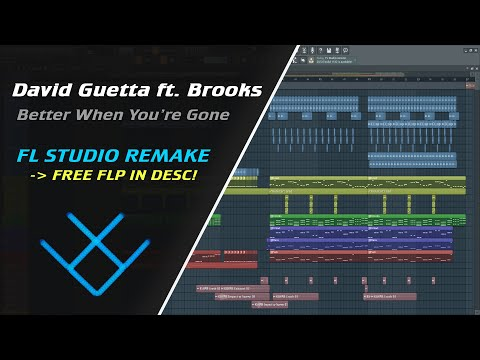 David Guetta, Brooks & Loote - Better When You're Gone [REMAKE + FREE FLP]