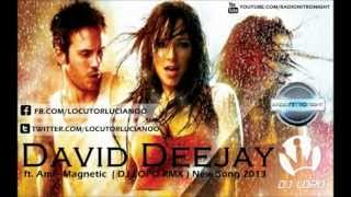 David Deejay ft. Ami - Magnetic ( DJ LOPO RMX ) New Song 2013