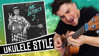 I Play Mac Demarco 2 on a ukulele! ( ALBUM MEDLEY )