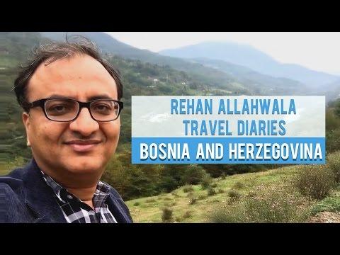Rehan Allahwala Travel Diaries - Bosnia and Herzegovina