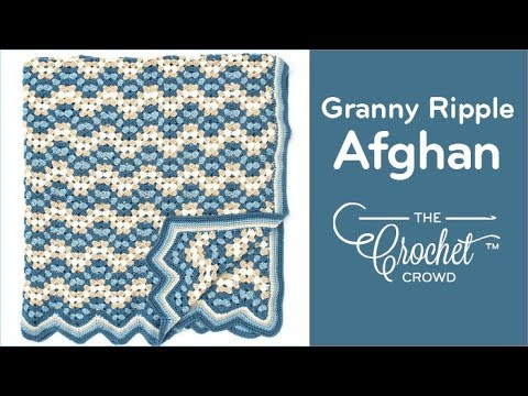 How To Crochet An Afghan Granny Ripple Afghan Youtube