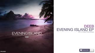DEEB - EVENING ISLAND (2014 / FULL EP)