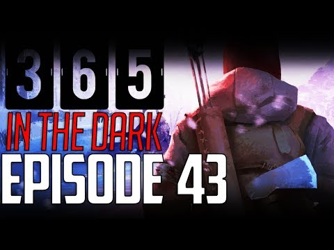 Let's Play THE LONG DARK    A YEAR IN THE DARK    Episode 43