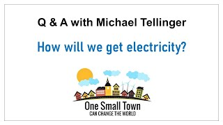 14 - How will we get electricity? Q&A with Michael Tellinger - ONE SMALL TOWN