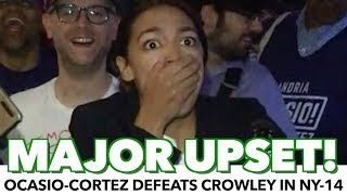 Alexandria Ocasio-Cortez Defeats Joe Crowley In Major Upset