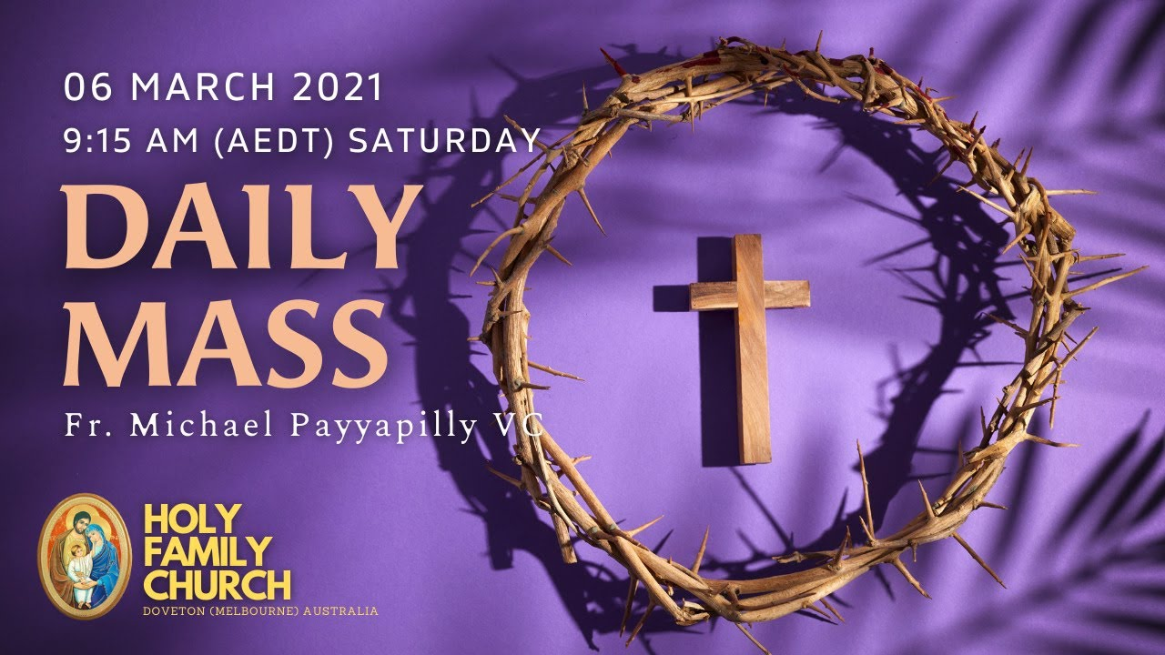 Daily Mass | 06 MAR 9:15 AM (AEDT) | Fr. Michael Payyapilly VC | Holy Family Church, Doveton