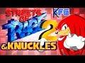 STREETS OF RAGE 2 & KNUCKLES |  ̶S̶o̶n̶i̶c̶ Knuckles Fan Games #30