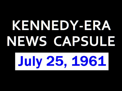 KENNEDY-ERA NEWS CAPSULE: 7/25/61 (WKBW-RADIO; BUFFALO, NEW YORK)