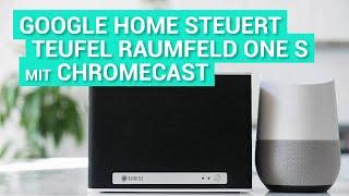 Google Home steuert Teufel Raumfeld One S mit Chromecast