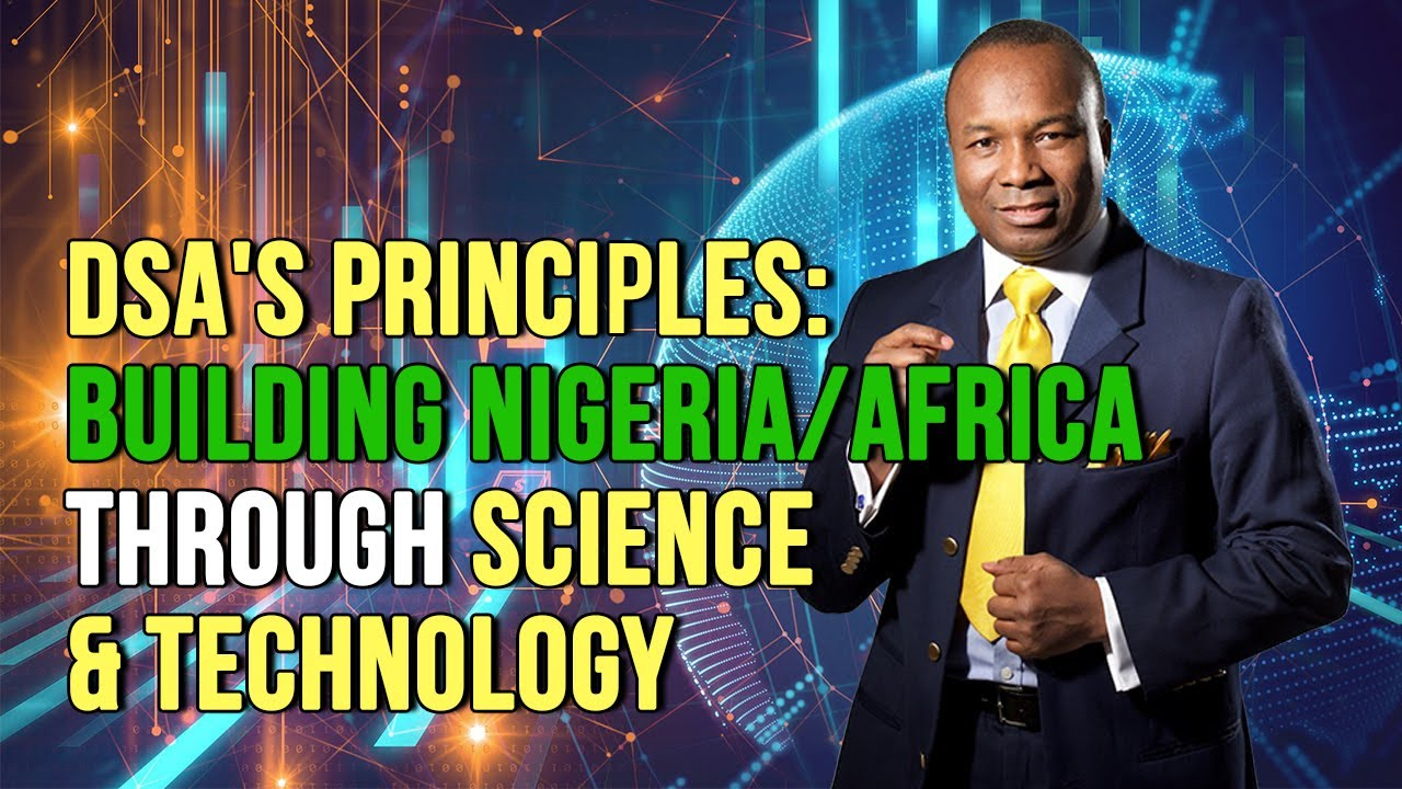 DSA's Principles: Building Nigeria/Africa Through Science & Technology