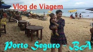 Vlog de Viagem - Porto Seguro - BA