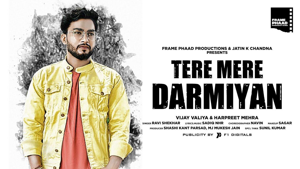 Tere Mere Darmiyan - Ravi Shekhar | Vijay Valiya & Harpreet Mehra | Frame Phaad Productions