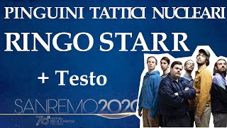 Pinguini Tattici Nucleari - Ringo Starr + Testo (Sanremo 2020)