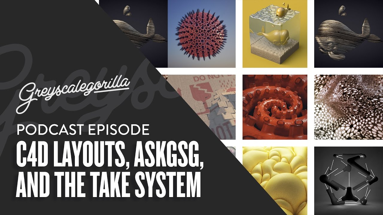 GSG Podcast Ep  005: C4D Layouts, AskGSG, And The Take System
