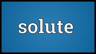 Solute Meaning thumbnail