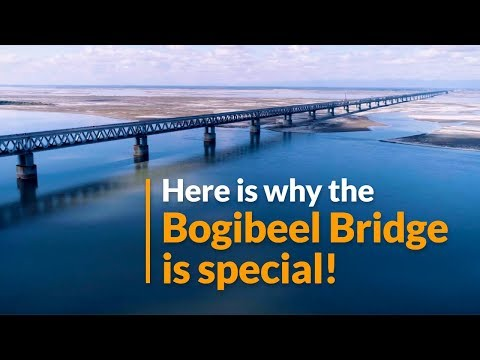 Here is why the Bogibeel Bridge is special!