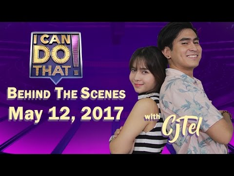 I Can Do That! Behind The Scenes with CJ & Kristel - May 12, 2017