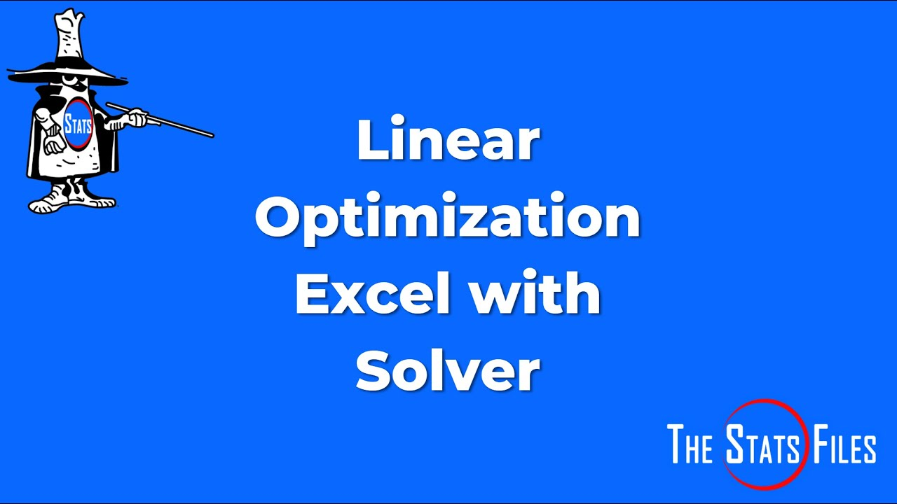 how to set up a linear optimization problem using excel solver how to set up a linear optimization problem using excel solver 2016 part 1 evans chapter 13