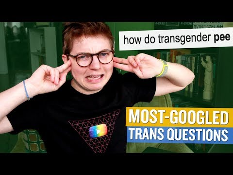 TRANS GUY ANSWERS MOST GOOGLED TRANS QUESTIONS