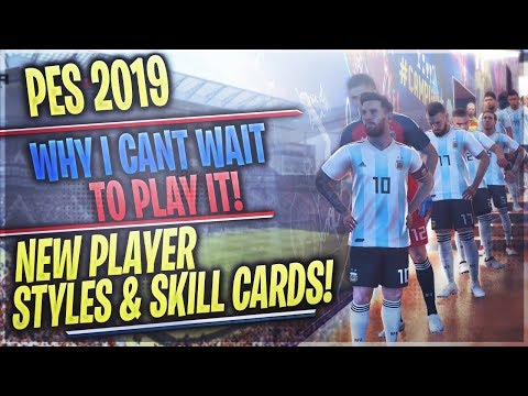 TTB] PES 2019 - New Playing Styles & Skills! - Why I Can't