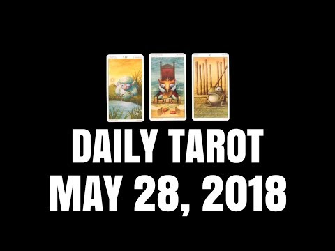 Daily Tarot Reading for May 28, 2018 | Magnetic Tarot
