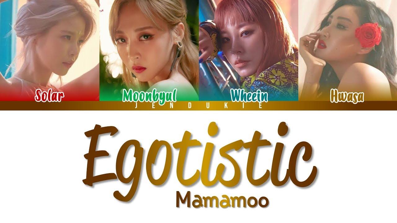 MAMAMOO(마마무) - Egotistic (너나 해) LYRICS (Color Coded Han|Rom|Eng)