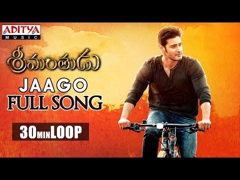 Jaago Full Song ★ 30 Mins Loop ★ Srimanthudu Songs - Mahesh Babu, Shruthi Hasan