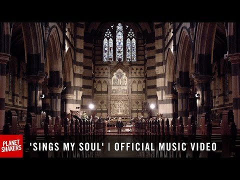 'SINGS MY SOUL' | Official Planetshakers Music Video