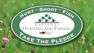 Take the National Hunting and Fishing Day Pledge!