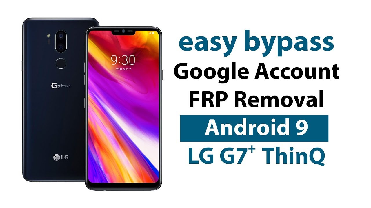 Easy Bypass Google Account Lock LG G7+ Plus ThinQ FRP Unlock 2019 Removal  without PC