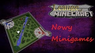 League of Minecraft #1 - Leauge of Legends w minecrafcie! - Nowy Minigames!