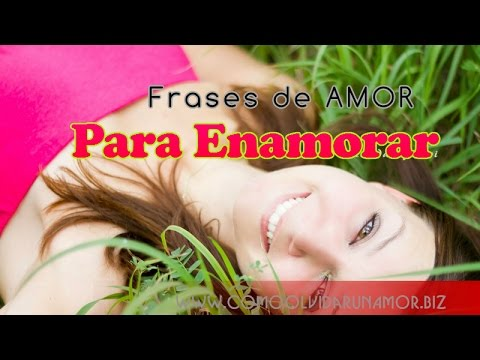 Frases De Amor Para Enamorar Frases De Amor Cortos Para Enamorar Y
